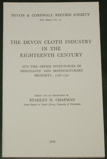 The Devon Cloth Industry in the Eighteenth Century, edited by Stanley D. Chapman
